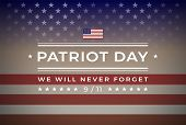 Patriot Day September 11, 2001 Banner Background With Text - We Will Never Forget 9/11 - Background  poster