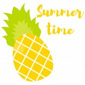 Vector Illustration. Tropical Fruit Ananas And Inscription Summer Time poster