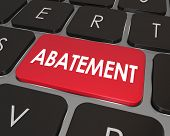Abatement word on a computer keyboard button to illustrate a problem, issue or nuisance in violation of law or rules that is being corrected, removed or solved poster