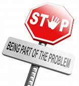 image of take responsibility  - stop being part of the problem Take responsibility work for a better world - JPG