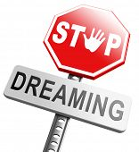 picture of daydreaming  - stop dreaming face hard facts reality and check truth no daydreaming being down to earth - JPG