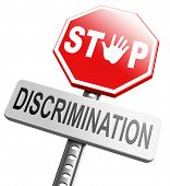 picture of racial discrimination  - stop discrimination equal rights equality no racism based on age race or ethnicity gender no homophobia  - JPG