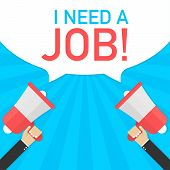 Male Hand Holding Megaphone With I Need A Job! Speech Bubble. Banner For Business. Vector Stock Illu poster