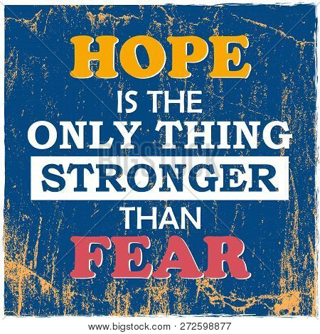 Motivational Quote Hope Is The