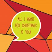 Handwriting Text All I Want For Christmas Is You. Concept Meaning Holiday Celebrate In Couple Roanal poster