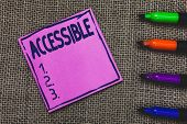 Conceptual Hand Writing Showing Accessible. Business Photo Showcasing Able To Be Reached Or Entered  poster