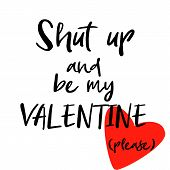 Be My Valentine Inspirational Hand Written Font Quote. Isolated On White Background. Funny Motivatio poster