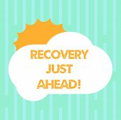 Word Writing Text Recovery Just Ahead. Business Concept For Return To Normal State Of Health Mind Or poster
