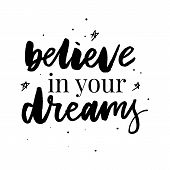 Believe That You Can Typographical Poster. Hand Drawn Inspirational Quote Slogan poster