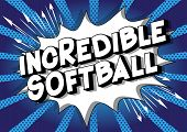 Incredible Softball - Vector Illustrated Comic Book Style Phrase On Abstract Background. poster