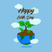 Happy Earth Day Typography With Illustration Half Of Earth With Soil And Grow Up Three Plant Around  poster