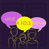 Handwriting Text Have A Nice Weekend. Concept Meaning Wishing Someone That Something Nice Happen Hol poster