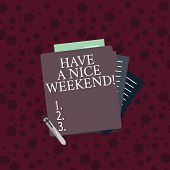Conceptual Hand Writing Showing Have A Nice Weekend. Business Photo Text Wishing Someone That Someth poster