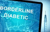 pic of diabetes  - the words  Borderline Diabetic on a tablet with syringe - JPG