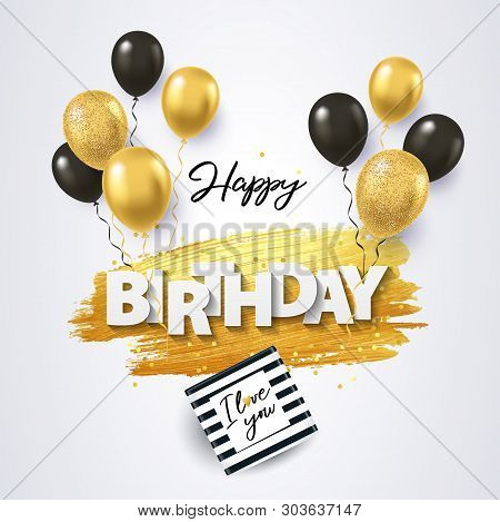 poster of Happy Birthday Card. Holiday Illustration With Gift Box, Black And Gold Balloons, Confetti And Textu