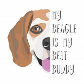 Illustration Beagle Dog - My Beagle Is My Best Friend. Puppy Dog eyes, Wagging Tail, Smiling, Bark poster