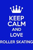 picture of roller-skating  - Keep Calm And Love Roller Skating Poster Art - JPG