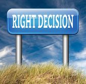foto of wise  - right decision road sign choice decisions or direction for answers on questions choose wise way - JPG