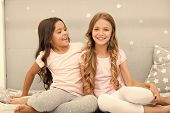 Girls Sisters Spend Pleasant Time Communicate In Bedroom. Sisters Older Or Younger Major Factor In S poster
