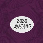 Text Sign Showing 2020 Loading. Conceptual Photo Advertising The Upcoming Year Forecasting The Futur poster