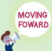 Handwriting Text Moving Foward. Concept Meaning Towards A Point Move On Going Ahead Further Advance  poster