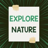 Handwriting Text Writing Explore Nature. Concept Meaning Reserve Campsite Conservation Expedition Sa poster