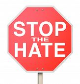 pic of stop hate  - A red octogon shapped sign reading Stop the Hate - JPG
