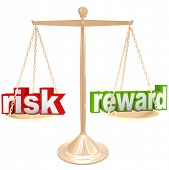 Weighing the risks and rewards of a situation or issue on a gold metal scale, one word on each side,