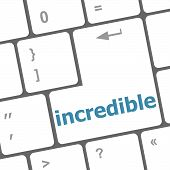 pic of incredible  - incredible word on computer pc keyboard key - JPG