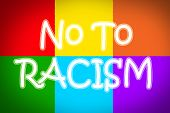 picture of stop hate  - No To Racism Concept text on background - JPG
