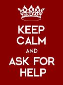 Keep Calm And Ask For Help Poster poster