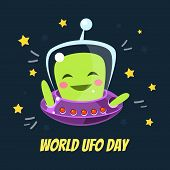 World Ufo Day Banner Template With Cute Funny Alien In Spaceship Vector Illustration poster