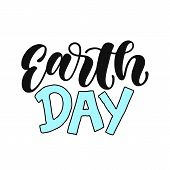 Earth Day Handwritten Lettering.earth Day Typography Vector Design For Greeting Cards And Poster. De poster