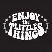 Enjoy The Little Things. Retro Design On A Unisex T-shirt With A Timeless Edgy Style. Classic Psyche poster