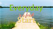 Motivational Quotes,everyday Is A Fresh Start With Of Jetty At Sea Facing Island During Sunny Day. poster