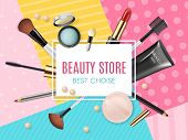 Makeup Template Beauty Store With Collection Of Realistic Beauty Decorative Cosmetics And Makeup Too poster