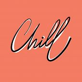 Chill, Hand Drawn Vector Sketched Card Chill. Banner, Postcard, Poster, Stickers, Tag. Chill Vector  poster