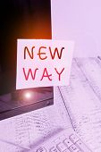 Text Sign Showing New Way. Conceptual Photo To Move From One Place To Make Changes And Do Something  poster