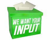We Want Your Input Comments Feedback Suggestions Box 3d Illustration poster