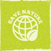 image of natural phenomena  - Save nature decorative planet eco energy solution emblem poster print with green leaf symbol abstract vector illustration - JPG