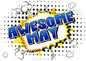 Awesome May - Comic Book Style Word On Abstract Background. poster