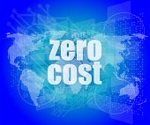 picture of zero  - zero cost words on digital touch screen business concept - JPG