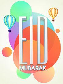pic of ramazan mubarak  - Elegant greeting card design with glossy text Eid Mubarak on colorful flying hot air balloons decorated background for holy festival of Muslim community celebration - JPG
