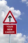 Sign in the sky for 'Your New Career' , concept image for employment related themes.