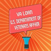 Conceptual Hand Writing Showing Va Loan U.s Departament Of Veterans Affairs. Business Photo Showcasi poster