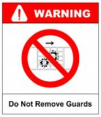 Do Not Remove Guards Sign. Guards Must Be In Place. Information Prohibition Symbol In Red Circle. Il poster