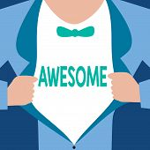 Word Writing Text Awesome. Business Concept For Something Spectacular Amazing Fantastic Extremely Im poster