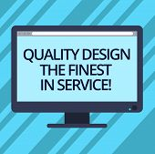 Text Sign Showing Quality Design The Finest In Service. Conceptual Photo Excellent Services Great Bu poster