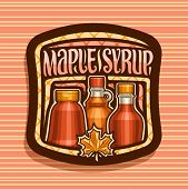 Vector Logo For Maple Syrup, Dark Square Tag With 3 Different Bottles With Sweet Syrup And Maple Lea poster