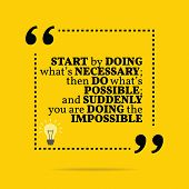 Inspirational Motivational Quote. Start By Doing Whats Necessary; Then Do Whats Possible; And Sudd poster